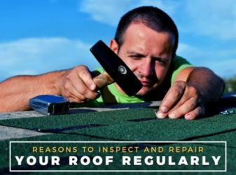 Reasons to Inspect and Repair Your Roof Regularly