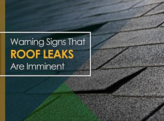 Warning Signs That Roof Leaks Are Imminent