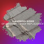 4 Warning Signs of Impending Roof Replacement